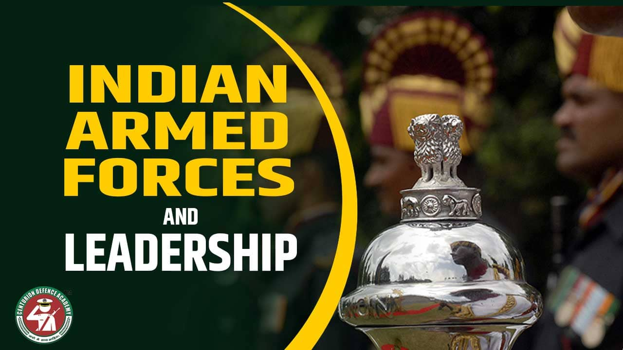 Indian Armed Forces And Leadership